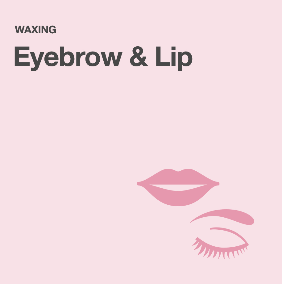 Eyebrow & Lip – Waxing