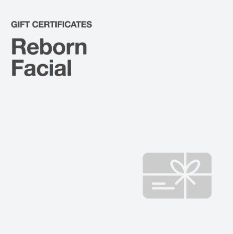 Reborn Facial